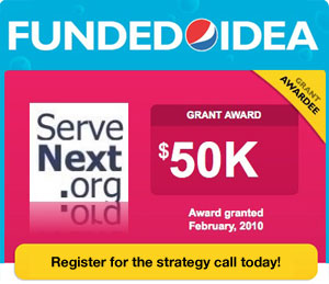 ServeNext.org, Winner of $50,000 in the Pepsi Refresh Project